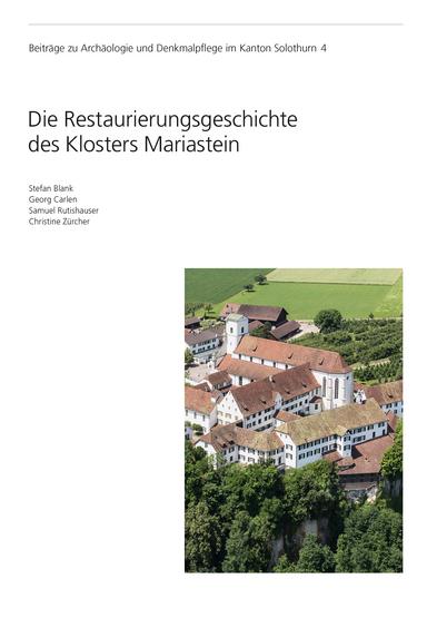 Die Restaurierungsgeschichte des Klosters Mariastein
